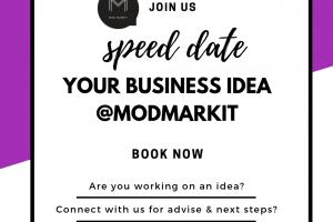 Speed Date Your Business Idea @ModMarkit